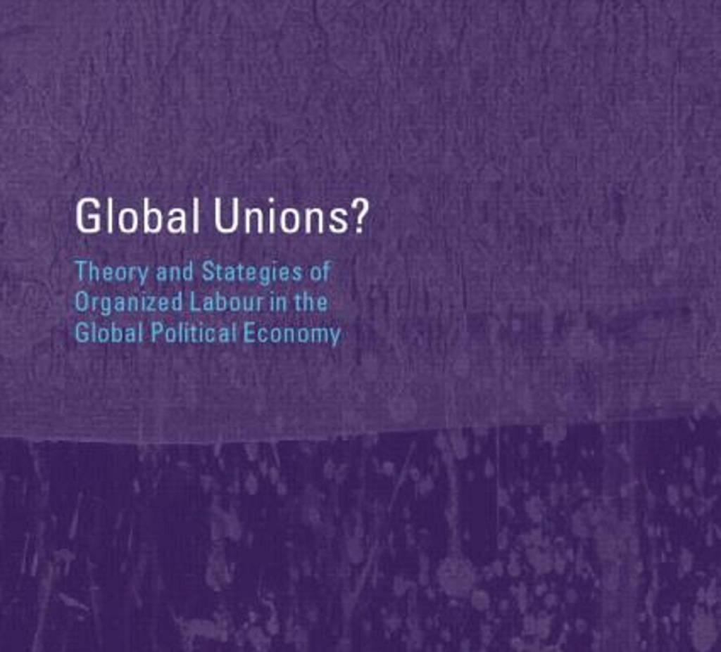 Global Unions Jeffrey Harrod Robert O'Brien