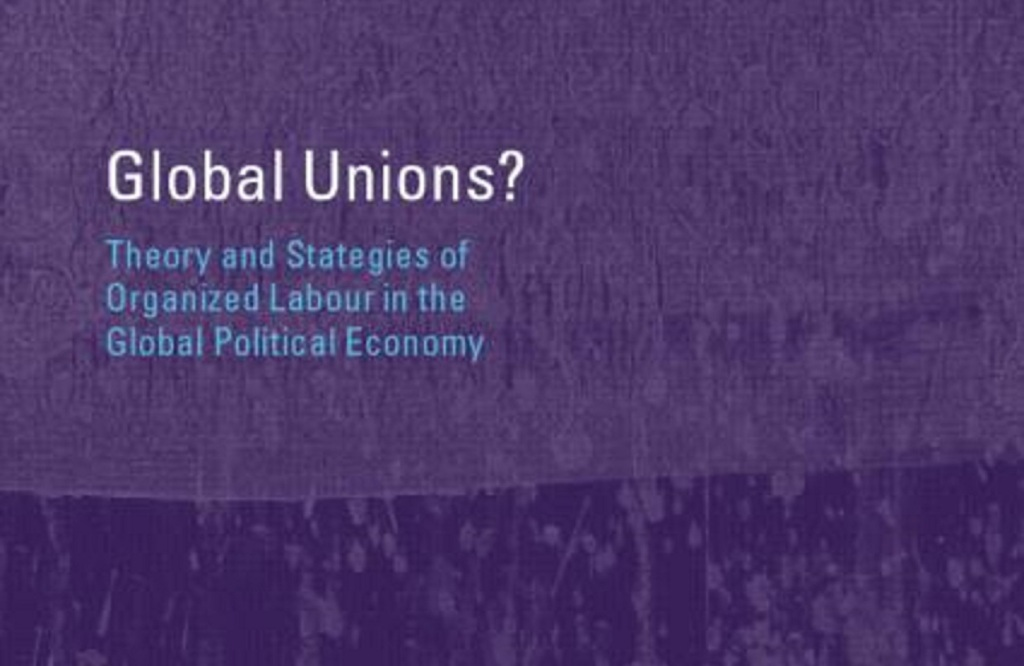 Global Unions Jeffrey Harrod Robert O'Brien